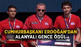 Cumhurbaşkanı Erdoğan'dan Alanyalı gence ödül