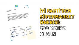 İYİ Parti'den süpermarket önerisi: 350 metre olsun