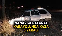 Manavgat-Alanya karayolunda kaza: 3 yaralı