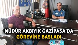 Müdür Akbıyık Gazipaşa'da görevine başladı