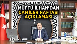 Müftü İlhan'dan camiler haftası açıklaması