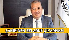 Şahin'den Belarus çıkarması
