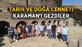 Tarih ve doğa cenneti Karaman'ı gezdiler