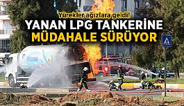 Yürekler ağızlara geldi! Yanan LPG tankerine müdahale sürüyor