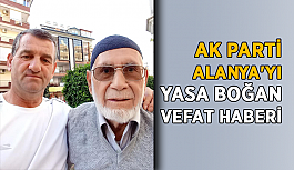 AK Parti Alanya'yı yasa boğan vefat haberi