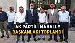 AK Partili mahalle başkanları toplandı