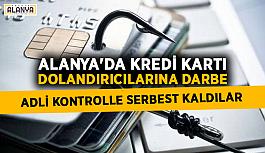 Alanya'da kart dolandırıcılarına adli kontrol