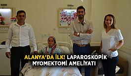 Alanya'da ilk! Laparoskopik Myomektomi Ameliyatı