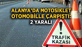 Alanya'da motosiklet otomobil çarpıştı: 2 yaralı