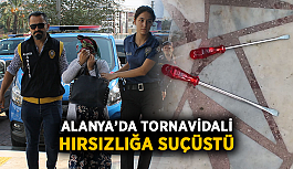 Alanya'da tornavidali hırsızlığa suçüstü