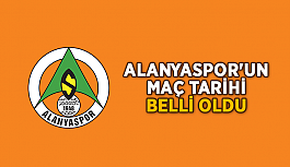 Alanyaspor'un maç tarihi belli oldu