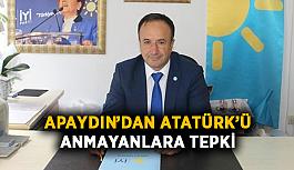 Apaydın'dan Atatürk'ü anmayanlara tepki