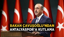 Bakan Çavuşoğlu'ndan Antalyaspor'a kutlama
