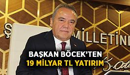 Başkan Böcek'ten 19 milyar TL yatırım