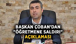 """Başkan Çoban'dan """"öğretmene saldırı"""" açıklaması"""