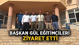 Başkan Gül eğitimcileri ziyaret etti