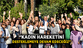 """Başkan Uysal: """"Kadın hareketini desteklemeye devam edeceğiz"""""""