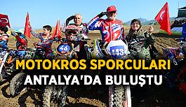 Motokros sporcuları Antalya'da buluştu