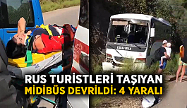 Rus turistleri taşıyan midibüs devrildi: 4 yaralı