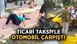 Ticari taksiyle otomobil çarpıştı: 8 yaralı