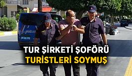 Tur şirketi şoförü turistleri soymuş