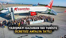 Yarışmayı kazanan 180 turiste ücretsiz Antalya tatili