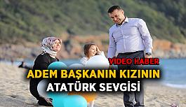 Adem Başkanın kızının Atatürk sevgisi