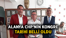 Alanya CHP'nin kongre tarihi belli oldu