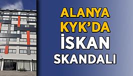 Alanya KYK'da iskan skandalı