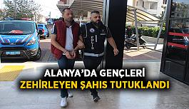 Alanya'da gençleri zehirleyen şahıs tutuklandı