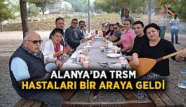 Alanya'da TRSM hastaları bir araya geldi