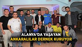 Alanya'da yaşayan Ankaralılar dernek kuruyor
