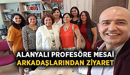 Alanyalı profesöre mesai arkadaşlarından ziyaret