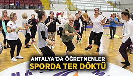 Antalya'da öğretmenler sporda ter döktü