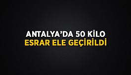 Antalya'da 50 kilo esrar ele geçirildi