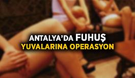 Antalya'da fuhuş yuvalarına operasyon