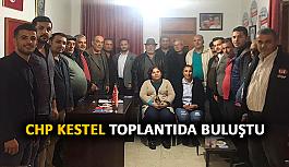 CHP Kestel toplantıda buluştu