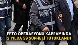 FETÖ operasyonu kapsamında 2 yılda 59 şüpheli tutuklandı