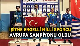 İşitme engelli milli sporcu, Avrupa şampiyonu oldu