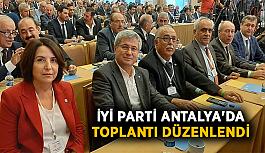 İyi Parti Antalya'da toplantı düzenlendi