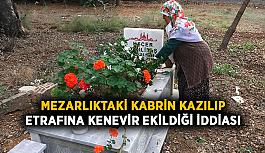 Mezarlıktaki kabrin kazılıp etrafına kenevir ekildiği iddiası