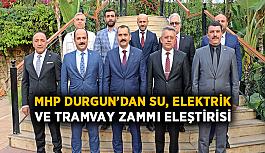 MHP Durgun'dan su, elektrik ve tramvay zammı eleştirisi