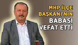MHP İlçe Başkanı'nın babası vefat etti