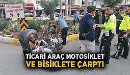 Ticari araç motosiklet ve bisiklete çarptı