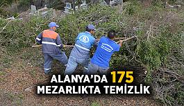 Alanya'da 175 mezarlıkta temizlik