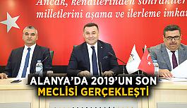 Alanya'da 2019'un son meclisi gerçekleşti
