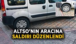 ALTSO'nın aracına saldırı düzenlendi