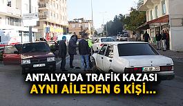 Antalya'da trafik kazası: Aynı aileden 6 kişi...