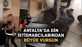 Antalya'da din sömürüsüyle vurgun