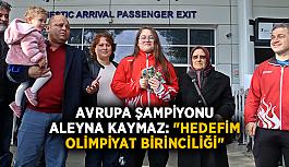 """Avrupa Şampiyonu Aleyna Kaymaz: """"Hedefim..."""